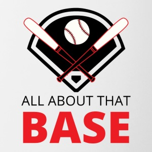 Baseball: All about that Base - Tasse zweifarbig