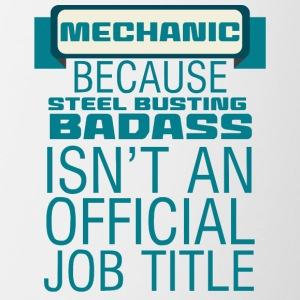 Mechanic: Mechanic - Because Steel Busting Badas - Contrasting Mug