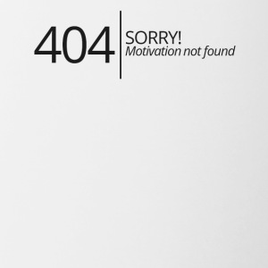 404 - No Motivation found! - Tasse zweifarbig