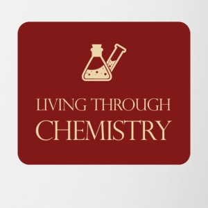 Chemiker / Chemie: Living through chemistry - Tasse zweifarbig