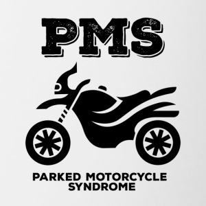 Biker / motorcycle: PMS - Parked Motorcycle Syndrome - Contrasting Mug