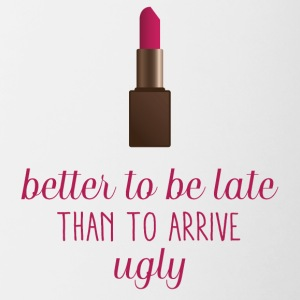 Beauty / MakeUp: Better To Be Late Than To Arrive - Tasse zweifarbig
