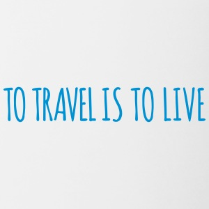 To travel is to live. - Contrasting Mug