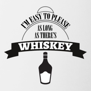 Whiskey - I´m ease to please as long... - Tasse zweifarbig