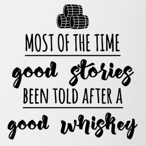 Whiskey - Most of the time good stories... - Tasse zweifarbig