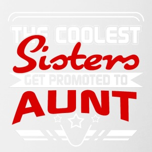 The coolest Sisters get promoted to Aunt - Contrasting Mug