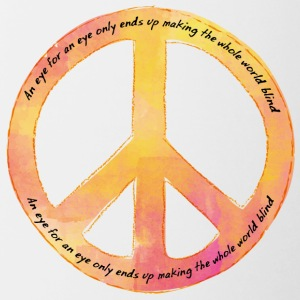Hippie / Hippies: An eye for an eye only ends up - Tasse zweifarbig