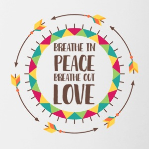 Hippie / Hippies: Breathe in peace. Breathe out - Tasse zweifarbig