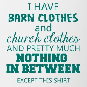Farmer / Landwirt / Bauer: I have Barn Clothes and - Tasse zweifarbig