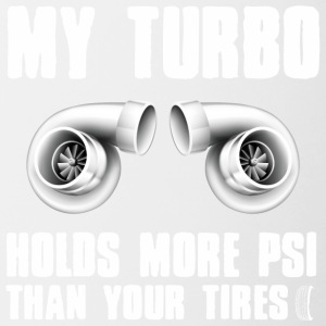 My turbocharger has more pressure than your tires - Contrasting Mug