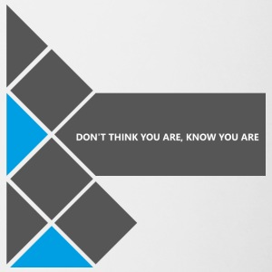 Dont Think you are - Tasse zweifarbig