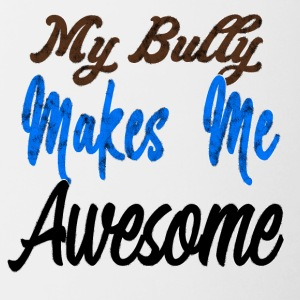 Bully makes me awesome - Tasse zweifarbig