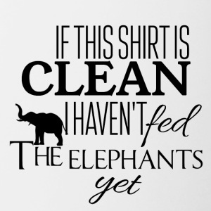 If this shirt is clean I have not fed the elephants - Contrasting Mug