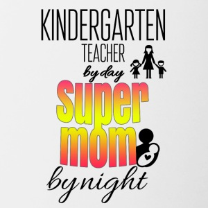Kindergarten teacher by day and super mom by night - Contrasting Mug