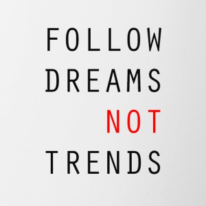 Follow Dreams NOT Trends - Contrasting Mug