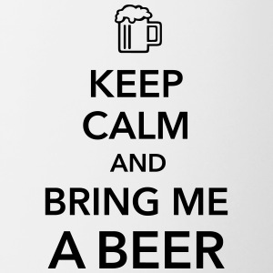 Keep calm and bring me a Beer Biergarten Grillen - Tasse zweifarbig