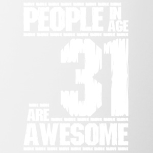 PEOPLE IN AGE 31 ARE AWESOME white - Contrasting Mug