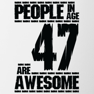PEOPLE IN AGE 47 ARE AWESOME - Contrasting Mug