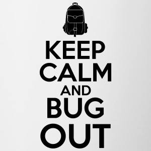 Keep Calm and Bug Out - Tasse zweifarbig