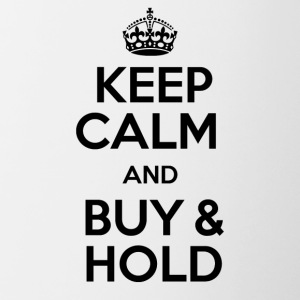 KEEP CALM AND BUY & HOLD - Tasse zweifarbig