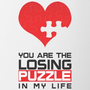You are the Losing PUZZLE in my LIFE - Contrasting Mug