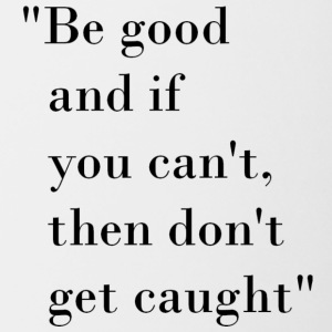 Be good quote - Contrasting Mug