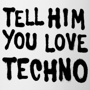 Tell him you love techno - Contrasting Mug
