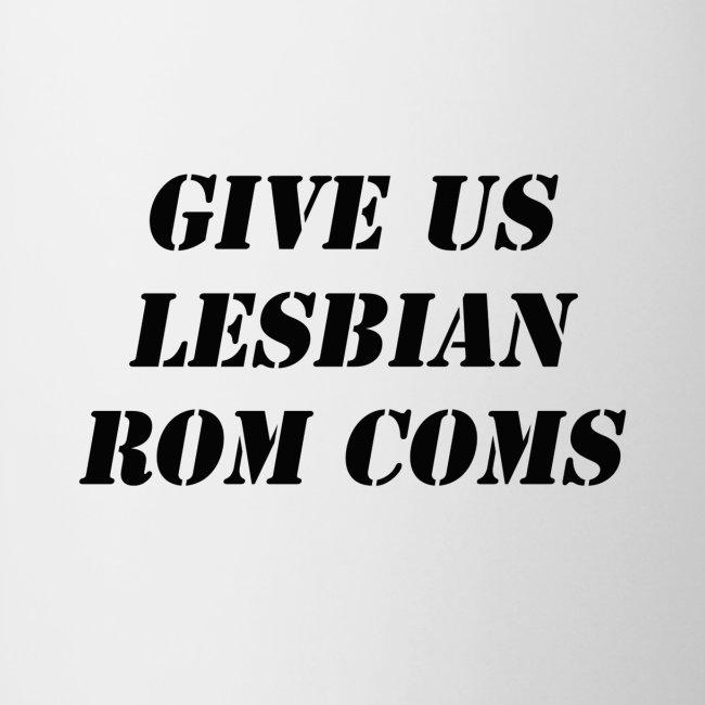 Give Us Lesbian Rom Coms