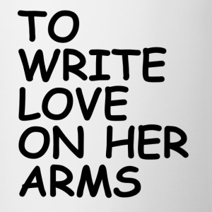 to write love on her arms black - Tasse zweifarbig