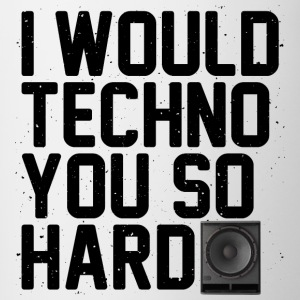 I would techno you so hard II - Contrasting Mug
