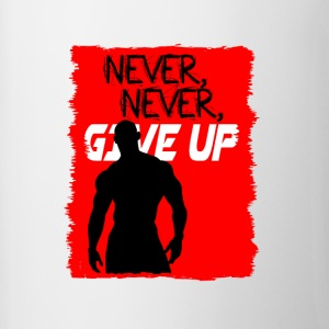 Never, Never, Give Up - Tasse zweifarbig