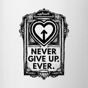 Never Give Up. Ever. - Tasse zweifarbig