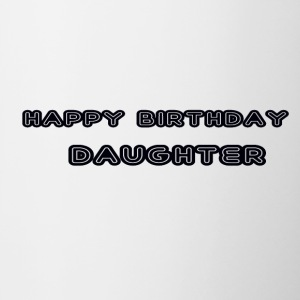 happy birthday daughter - Contrasting Mug