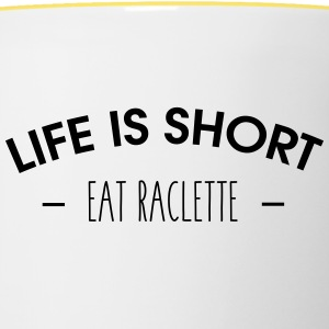Life is short, eat raclette - Contrasting Mug
