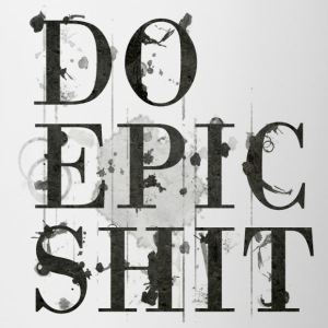 Do Epic Shit - Tasse zweifarbig