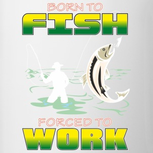 BORN_TO_FISH_FORCED_TO_WORK_PNG - Tazze bicolor