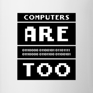 Computers are people too - Contrasting Mug