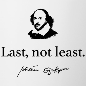 Shakespeare: Last, not least.... - Tasse zweifarbig