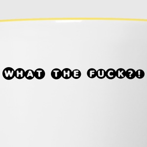 What the fuck?! - Contrasting Mug