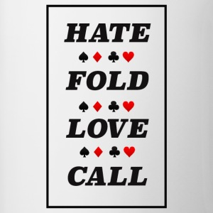 Poker Hate Fold Love Call - Tasse zweifarbig