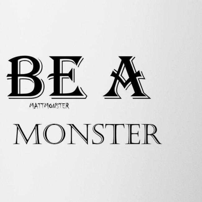 BE A MONSTER [MattMonster]
