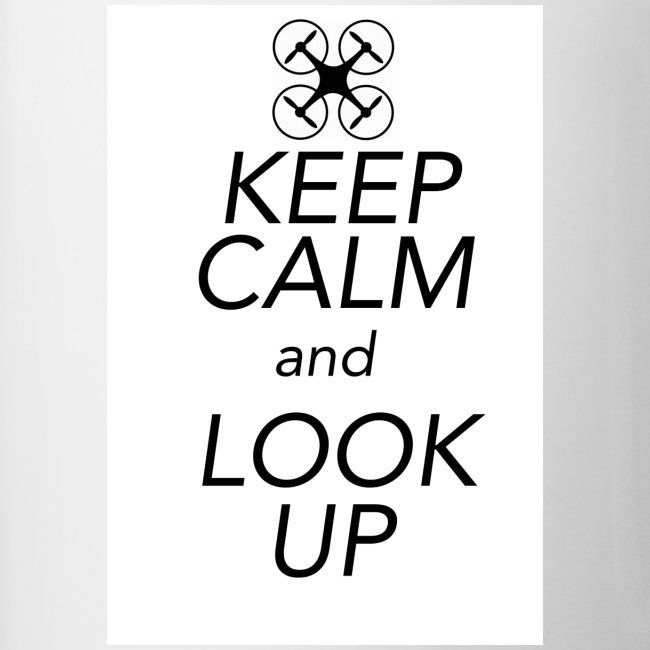 Keep Calm and Look Up