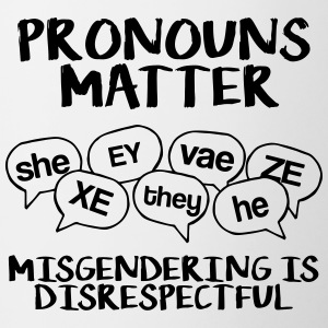 Pronouns matter - misgendering is disrespectful - Contrasting Mug