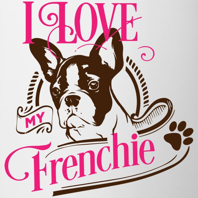 I Love my Frenchie