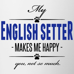 My English Setter makes me happy - Tasse zweifarbig