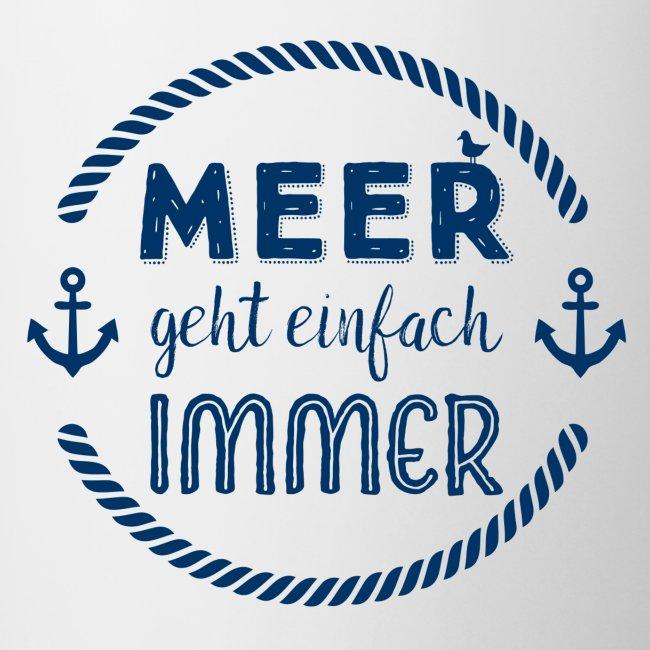 Meer geht einfach immer - maritimer Spruch