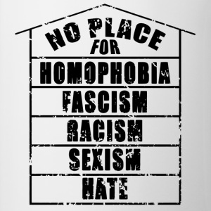 NO PLACE FOR homophobia fascism racism sexism hate - Contrasting Mug