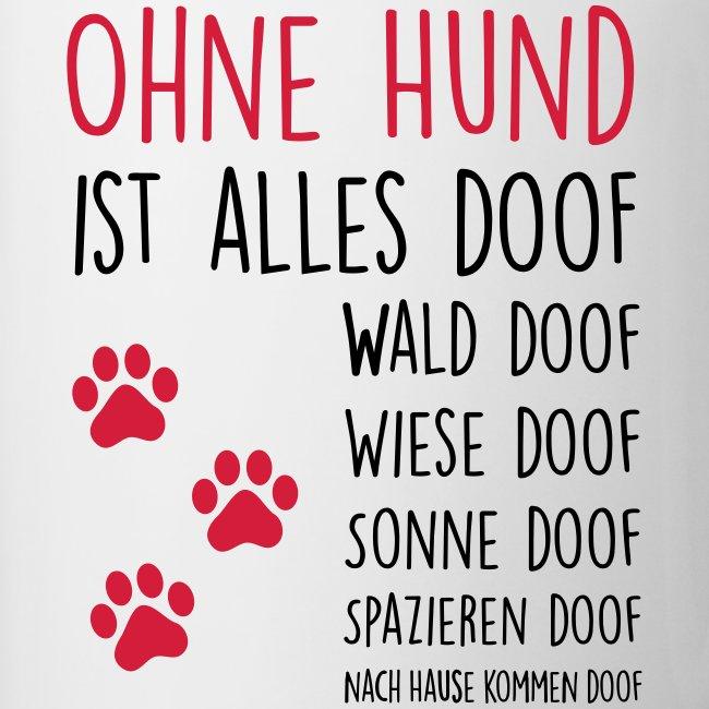 Vorschau: Ohne Hund ist alles doof - Tasse zweifarbig