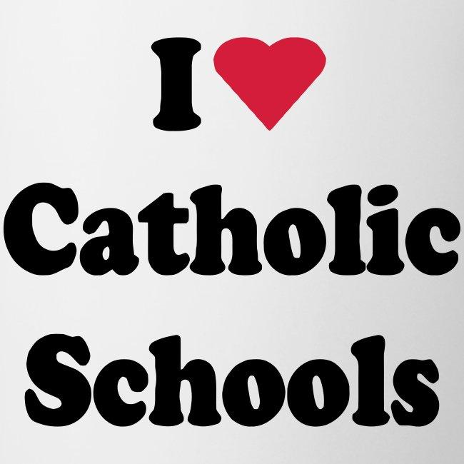 I LOVE CATHOLIC SCHOOLS