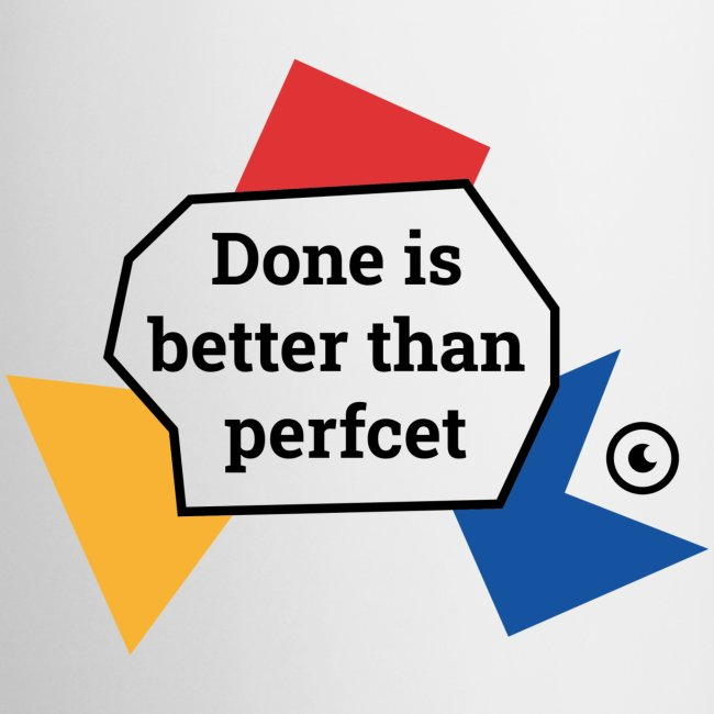 """Sticker """"Done is better than perfcet"""""""